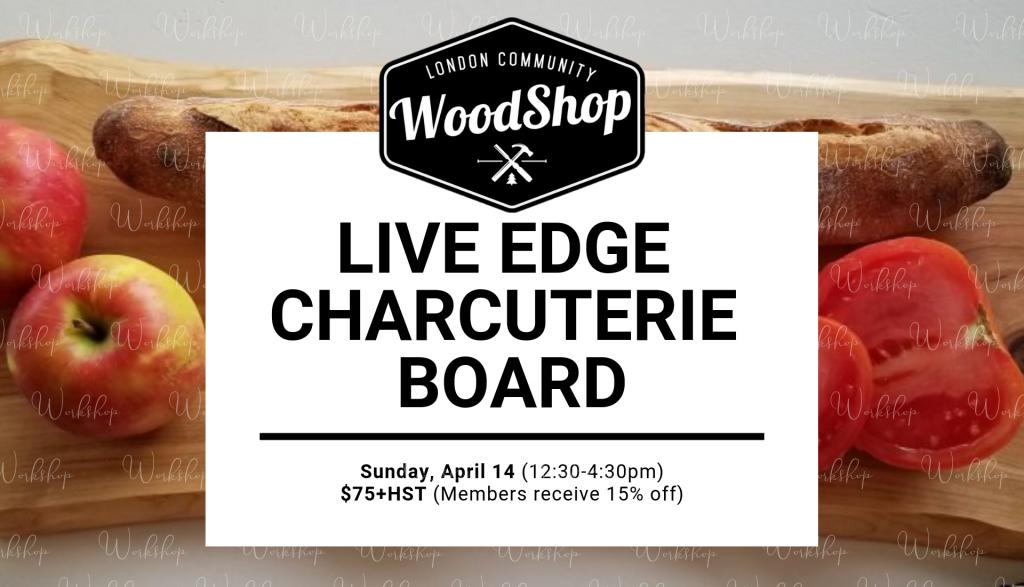 Live Edge Charcuterie Board - April 14