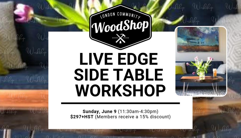 Live Edge Side Table Workshop - June 9