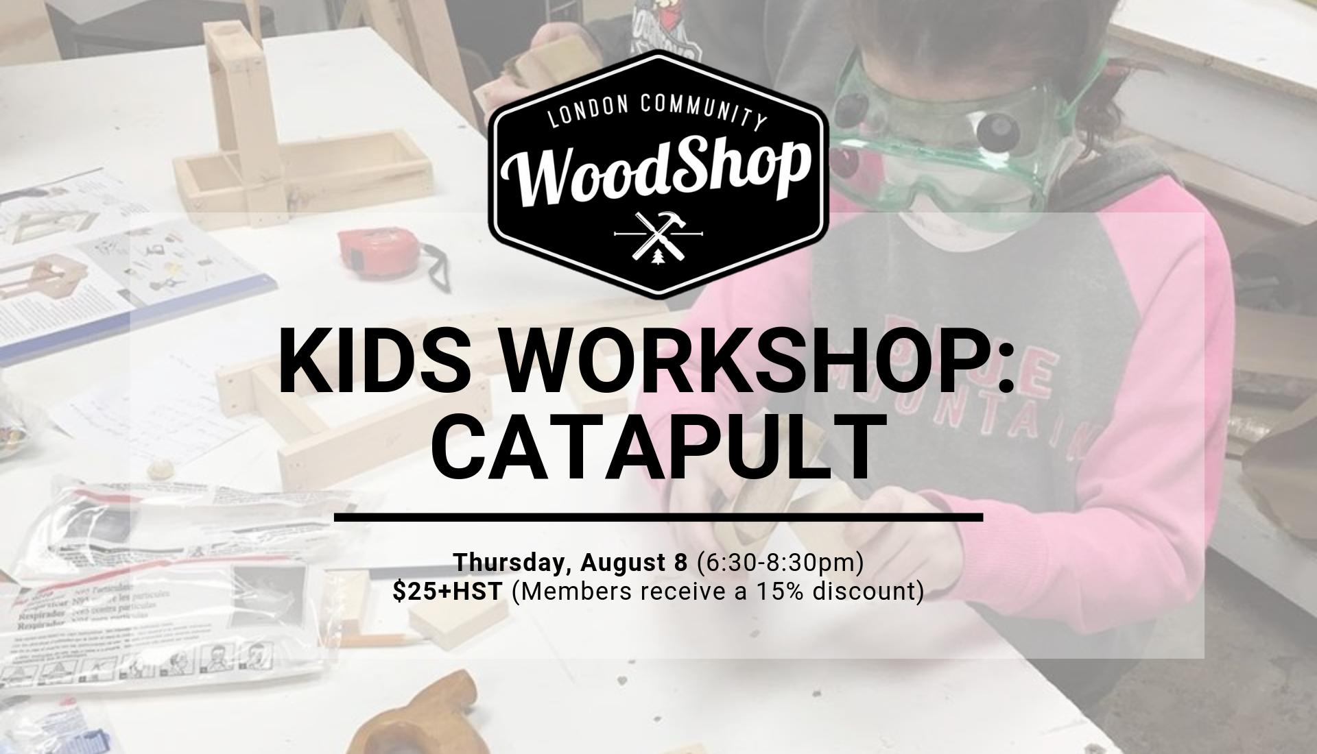 Kids Catapult Workshop