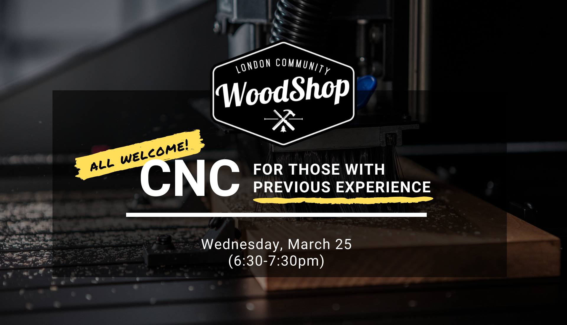 CNC Workshop for Previous Experience - Wednesday March 25