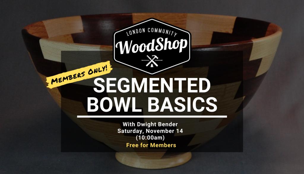 Segmented Bowl Basics - Saturday November 14