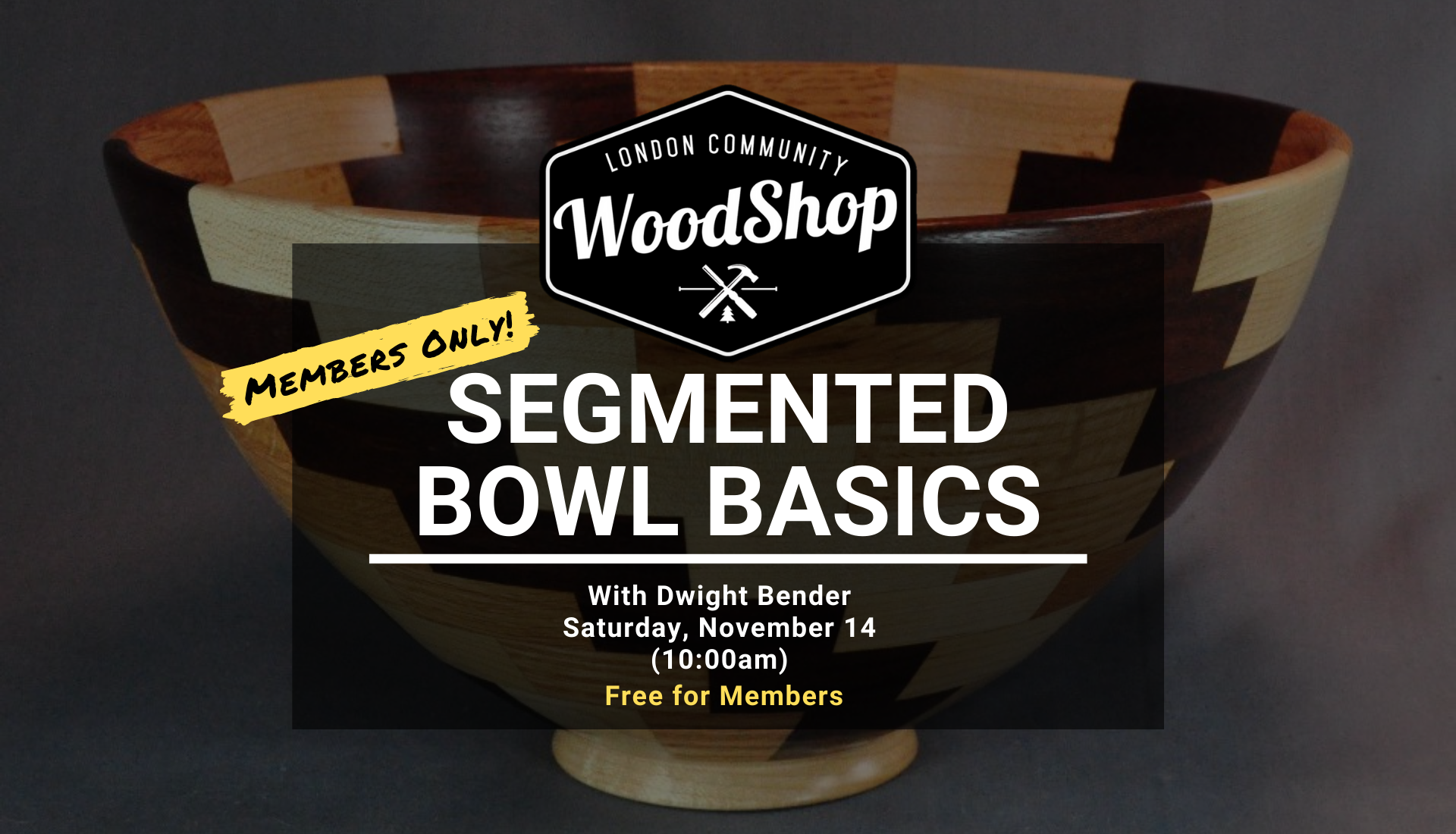 Segmented Bowl Basics - Saturday November 14