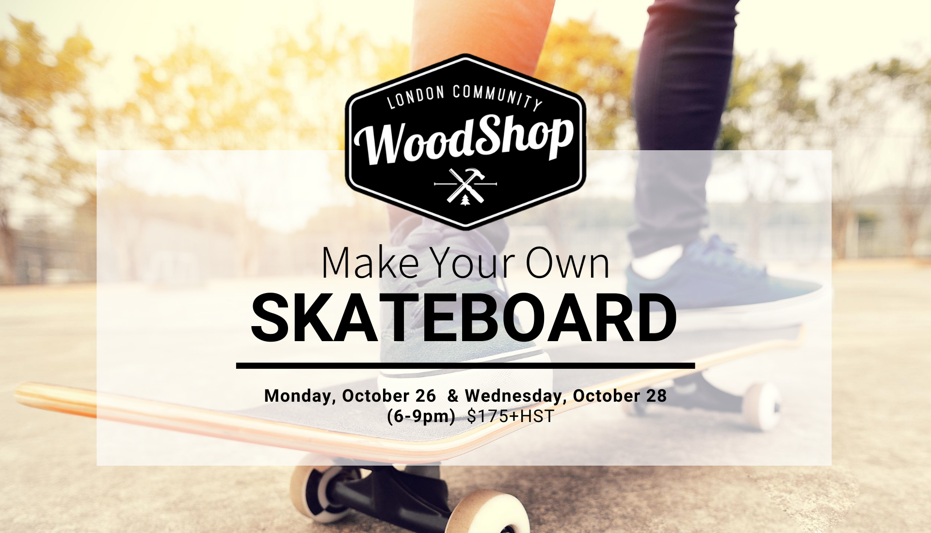 Skate Board Workshop: October 26 and 28 2020