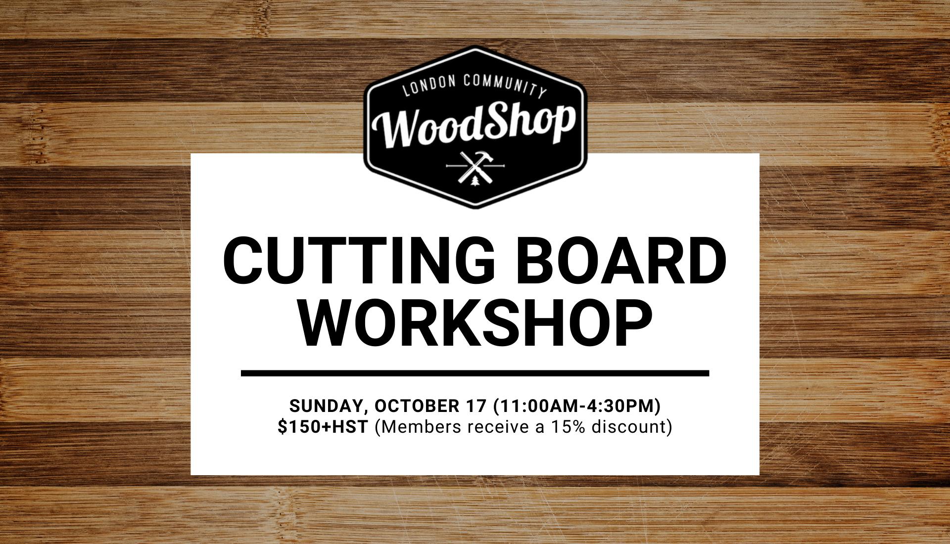 Cutting Board Workshop - Sunday, October 17
